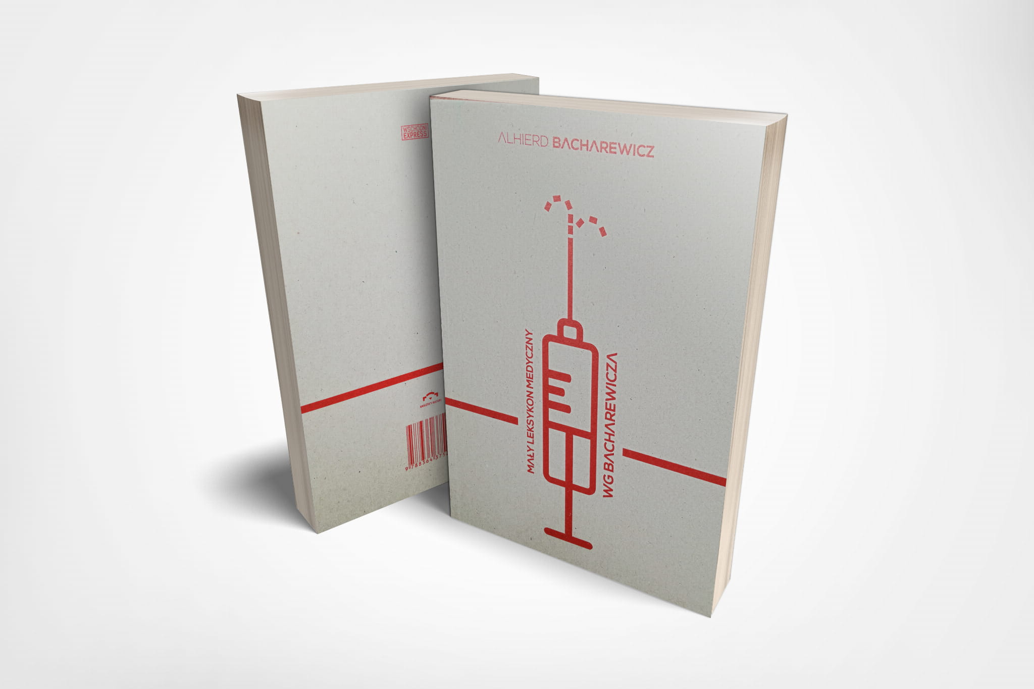 """Na zdjęciuznajduje cie książka autorstwa Alhierda Bacharewicza """"Mały leksykon medyczny wg Bacharewicza"""". Na okładce widnieje czerwona strzykawka na szarym tle. Ilustracja wykonana jest w prostym geometrycznym stylu."""