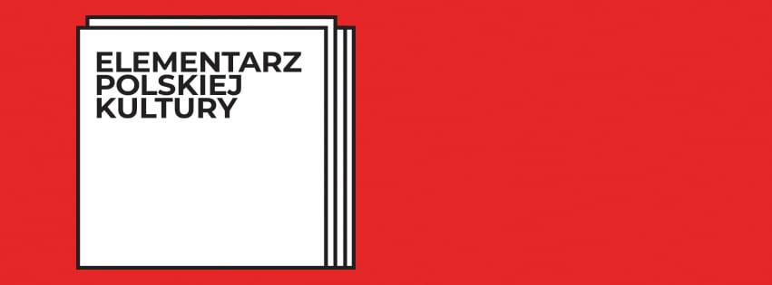 """Grafika ilustracyjna przedstawia białe kartki papieru znajdujące się z lewej strony na czerwonym tle. Na pierwszej z nich widnieje napis """"Elementarz Polskiej Kultury""""."""