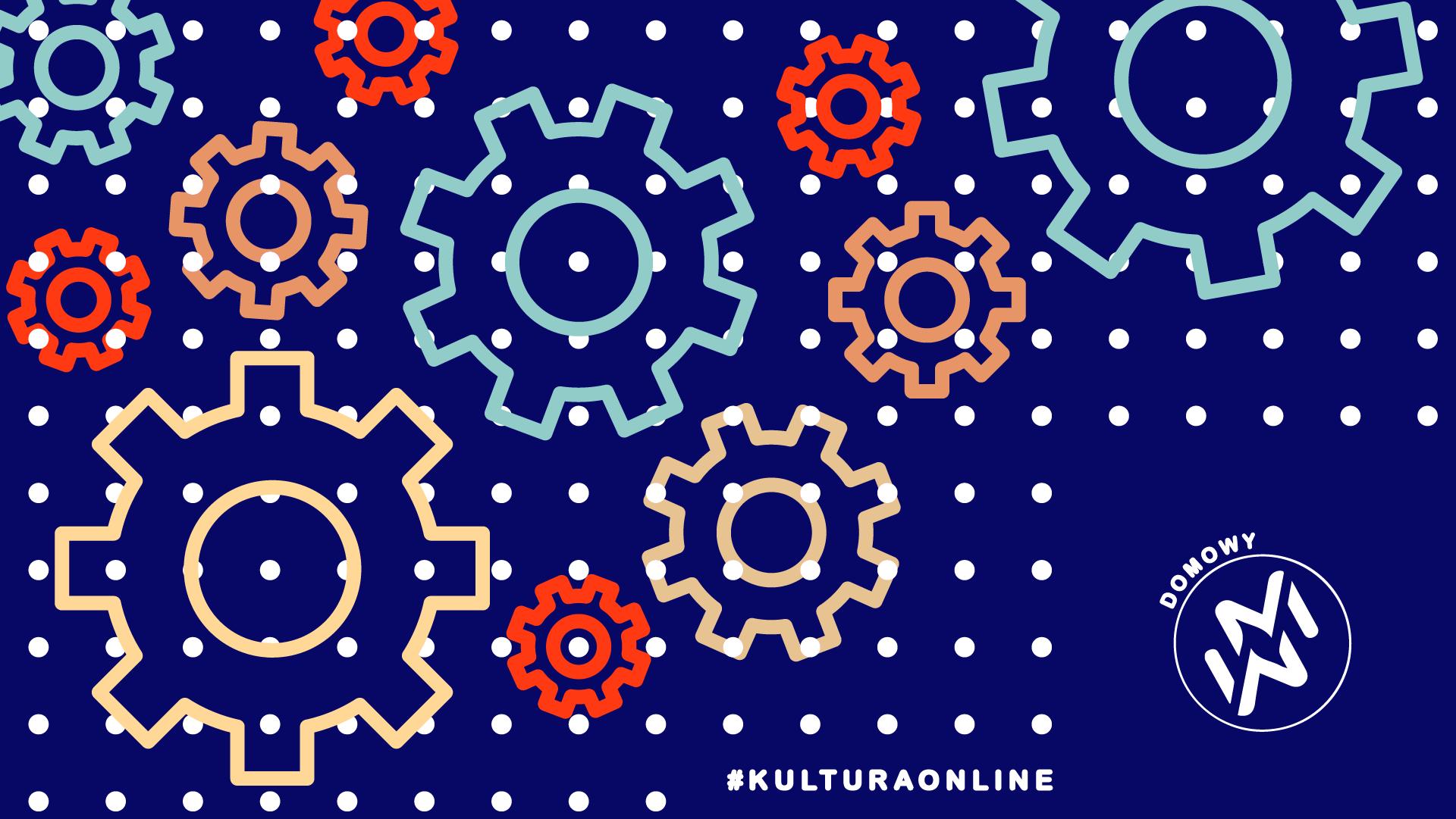 grafika reklamująca wydarzenie, ilustracja przedstawia kolorowe koła zębate na granatowym tle, logo domowy Warsztat Medialabowy, napis #kulturaonline