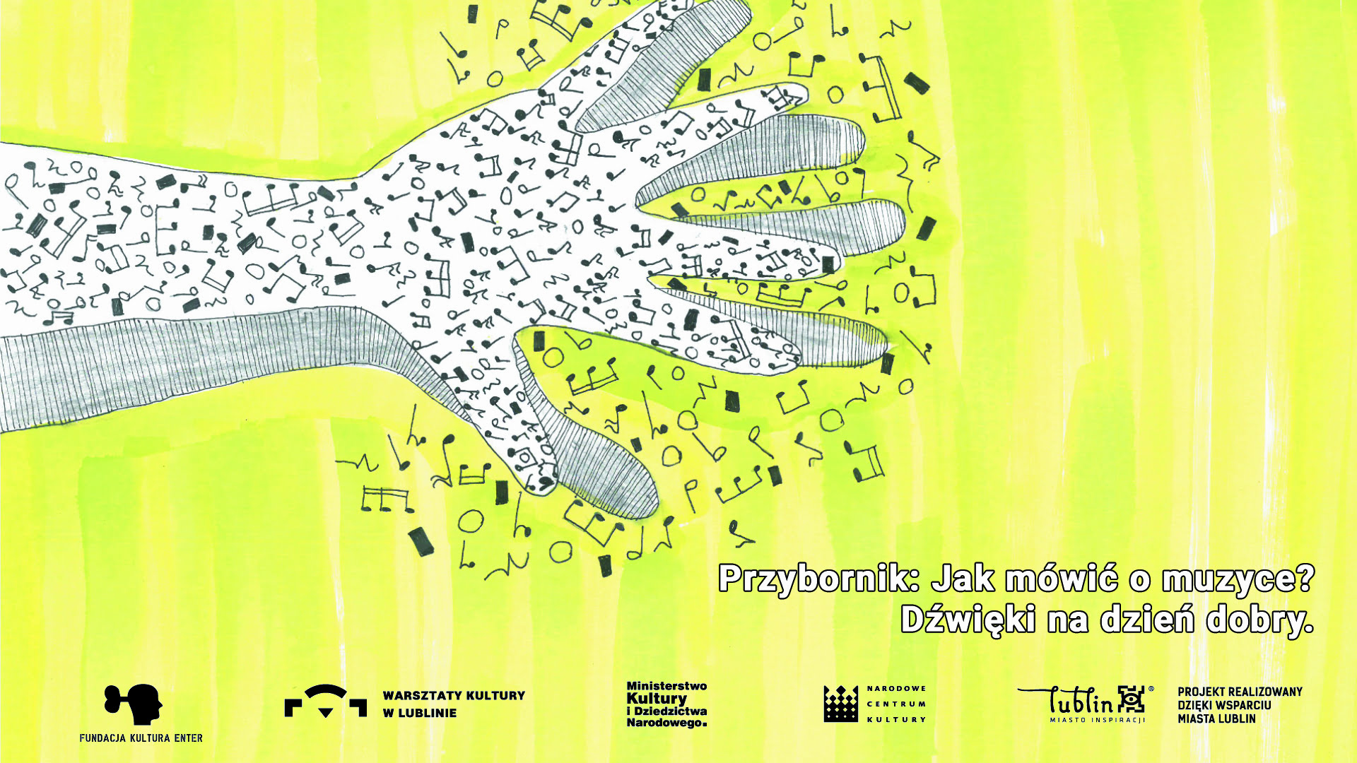 ilustracja przedstawia dłoń pokrytą nutami, wszystko na żółtym tle, poniżej tytuł wydarzenia a na samym dole logotypy organizatorów i współorganizatorów. Autorką ilustracji jest Nina Starzyńska