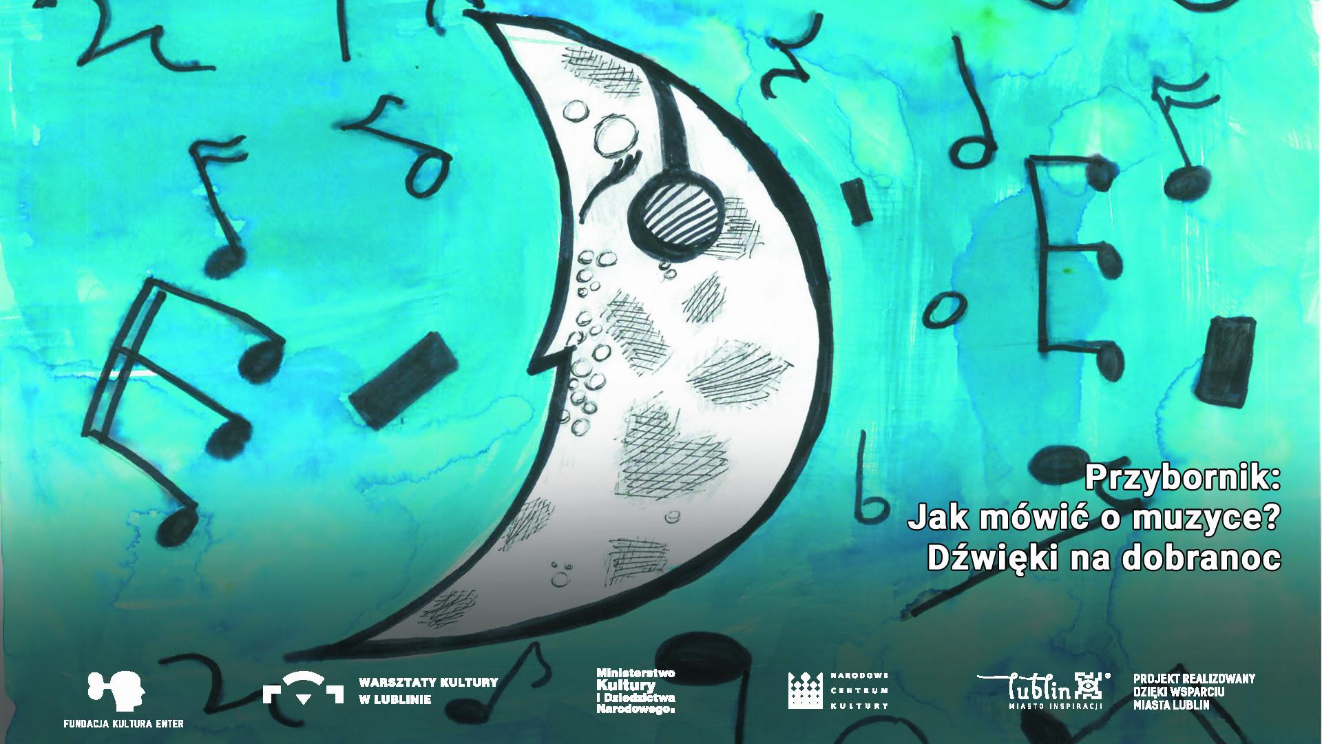 obrazek przedstawia półksiężyc ze słuchawkami, wokół pełno nut, wszystko na tle w kolorze ciemnozielonym. Po prawej stronie tytuł wydarzenia a na samym dole logotypy organizatorów i współorganizatorów. Autorką ilustracji jest Nina Starzyńska.