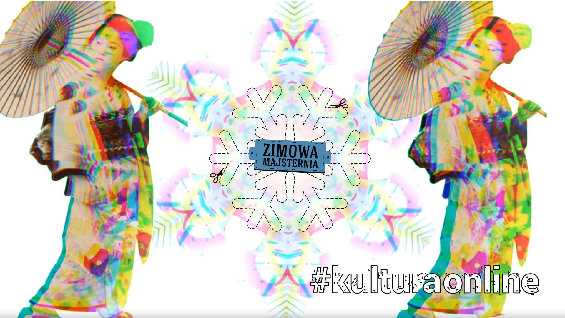 grafika promująca wydarzenie. Zdjęcie przedstawia dwe gejsze z parasolkami, z nałożonym efektem 3d. Pomiędzy nimi, płatek śniegu z napisem Zimowa Majsternia. Wszystko na białym tle. W prawym dolnym rogu hasztag kulturaonline.