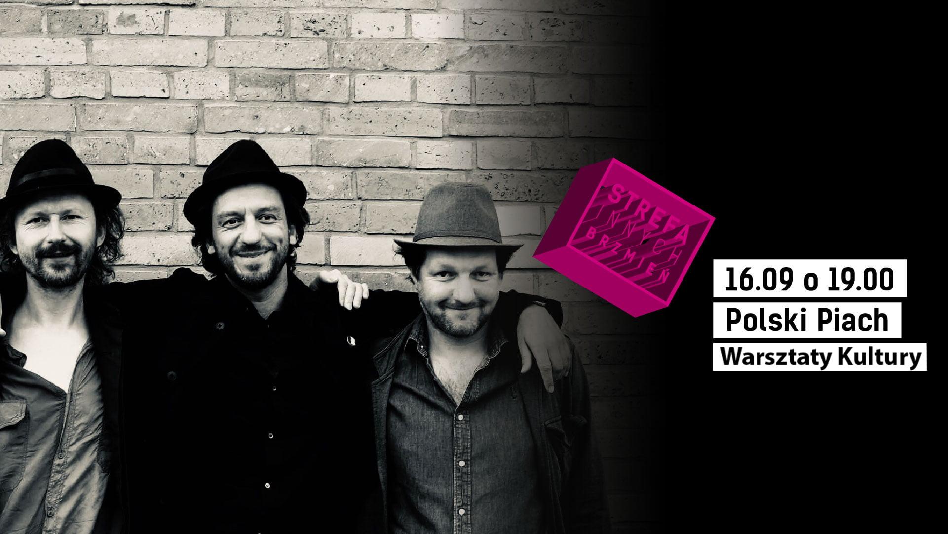 Zdjęcie trzech mężczyzn w kapeluszach stojących pod ścianą cegły. Grafika Strefa Innych Brzmień. Napis 16.09 o 19.00 Polski Piach Warsztaty Kultury.