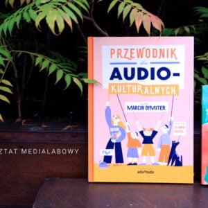 Zdjęcie dwóch książek - Przewodnik dla Audio-kulturalnych, Notatki z terenu. Po lewej stronie logo warsztat medialabowy.